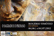 EXHIBITION - THE HOLY AND THE PROFANE -                                       O SAGRADO E O PROFANO / Rogério Timóteo - Museu Arqueológico do Carmo - Lisboa
