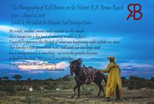 Exhibit: The Photography of Kelli Brown / Our 2016 summer exhibit & art sale: The Photography of Kelli Brown of the historic R.A. Brown Ranch is June 1-Aug. 12.  Kelli's reception is 4:30 - 6:30 pm Thursday, June 9