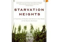Starvation Heights by Gregg Olsen / The true story of Dr. Linda Burfield Hazzard who ran a sanitarium in Olalla, WA.  / by Gregg Olsen