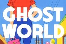 ghostworld world / by Nancy Soshinsky