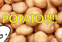Potatoe is love, Potatoe is live. / Potatoes.