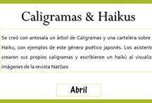 caligramas y haikus / Se creó con antesala un árbol de Caligramas y una cartelera sobre el Haiku, con ejemplos de este género poético japonés. Los asistentes crearon sus propios caligramas y escribieron un haikú al visualizar imágenes de la revista NatGeo