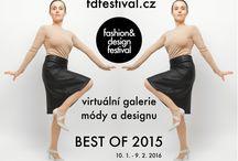 Fashion&Design Festival n. 6 a jeho vystavovatelé / Fashion&Design Festival n. 6 a jeho vystavovatelé virtuální galerie módy a designu - téma expozice BEST OF 2015