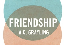 Legendary Friendships / What does friendship mean to you - what does it look like? What are your favourite examples of friendships, past and present? A board inspired by Yale's new book 'Friendship' by A.C. Grayling