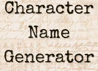 Writing - Character Naming / Tips and name generator tools for naming the characters in your next work.