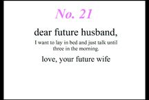 To:You  My future husband  / Someday love / by Jenny Hager