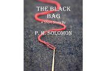 The Black Bag / The award-winning fantasy short story by P. H. Solomon / by P. H. Solomon