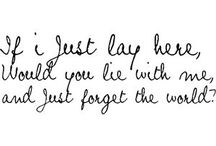 if I lay here, if I just lay here / I have a love of quotes and lyrics