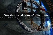 1000 Sci-Fi Tales / One thousand tales of tomorrow..  A collection of Sci-Fi tales taking you on journeys to the stars, through time, and into the machine