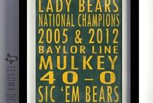 Baylor Lady Bears  / by Miranda Green