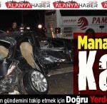 Manavgat'ta Kaza 1 Ölü 2 Yaralı