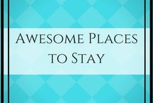 Awesome Places To Stay
