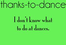 Thanks to dance... / by Liz