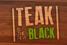 Teak Is The New Black / Teak Is The New Black. Reclaimed teak furniture is in. Celebrate our 2014 campaign with modern lines and mid-century inspiration.