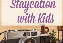 Staycations / Ideas for having a budget and family friendly vacation close to home.