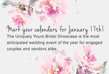 2016 Uniquely Yours Bridal Showcase / Mark your calendar - JANUARY 17th! The Uniquely Yours Bridal Showcase is the most anticipated wedding event of the year for engaged couples and vendors alike.