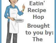 Tuesday's Good Eatin' Recipe Hop