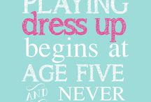 Our favourite dress up quotes