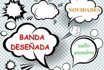 BDteca XULLO-SETEMBRO 2015 / Novidades da BDteca na Biblioteca Ánxel Casal. XULLO-SETEMBRO 2015