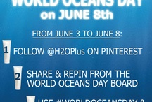 H2O+ Oceans Day / by Annemarie Zito