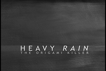 Heavy Rain / I have never seen(or played) that game but i have heard it is awesome. Maybe i am a huge noob in the game but that is only for now.