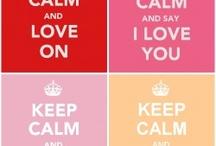 keep calm and ...... enjoying a bit better!