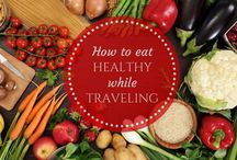 Eating Healthy on Vacation / Eating Healthy while traveling