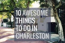 Destination: Charleston / Things to do & places to eat in the Holy City