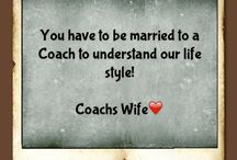 Being a Coaches Wife / by Carrie Halpin-Singleton
