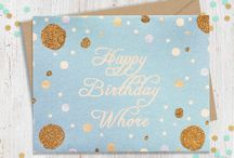 Happy Birthday Cards sure to make an impression / Who says birthdays should be boring? Make a statement with these fantastic cards- and possibly make your friend/loved one cry. (Win win, seriously!)
