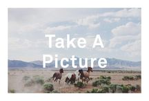 Take A Picture / Photography