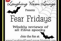 Fear Fridays At The Laughing Vixen Lounge Blog / Every Friday at the Laughing Vixen Lounge Blog is Fear Friday. Fear Fridays are a celebration of all films spooky. Each week you will find a review of a different film. These can range from Classic Horror (black and white and cheesy), Thrillers (suspense, jumps and a good mystery), outright Horror (chop chop, slash slash, die die) and anything else in between. So pop some popcorn, kill the lights and enjoy this week's selection.