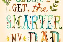I love my Dad / by Amber Spencer Earhart
