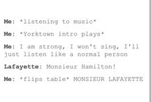 Hamilton / Here I am, singing every word to every song but never seeing the musical