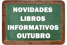 Informativos OUTUBRO 2016 / NOVIDADES libros Informativos na Biblioteca Ánxel Casal OUTUBRO 2016