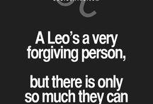 | LEO | / Leos either purr like a kitten or roar like a lion
