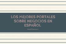 Los Mejores Portales Sobre Negocios en Español / El empresario Asaf Zanzuri lea estas publicaciones para las mejores noticias de negocios en Español.