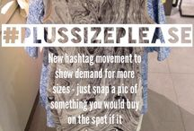 #plussizeplease / #plussizeplease is a hashtag movement to tell retailers what you would buy if it came in your size.  Tag any item that only comes in straight sizes with #plussizeplease to let them know!
