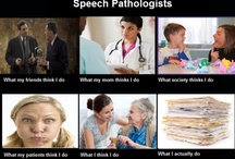 I love my job! / My job... my calling.  All things Speech-Language Pathology. / by Becky Pickering