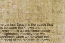 Liminal Space / Art and quotes about Liminal Space. Liminal Space is the space between what was and what will be where transformation happens.