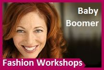 Baby Boomer Fashion Workshops / Links to information on Half-day, Full-day Workshops, Webinars and Talks on all aspects of Fashion for Baby Boomer women to keep you stylish, modern and enjoying dressing well all your life.