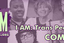 I AM: Trans Speak / I AM: Trans People Speak Community gives a voice to transgender individuals, as well as their families, friends, and allies. http://glaad.org/transpeoplespeak