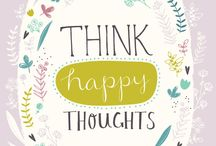 Happy thoughts / Quotes