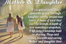 Mother and daughter love / by Connie Boring