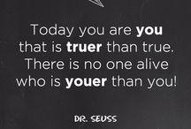 Dr. Seuss / Some of our favourite Dr. Seuss quotes.
