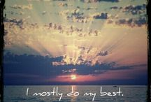 I mostly do my best...