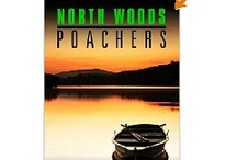 North Woods Poachers / by Max Elliot Anderson