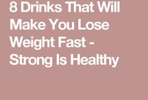 Drink yourself thin.