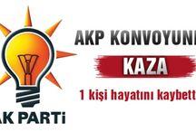 AKP Konvoyunda kaza: 1 kişi hayatını kaybetti