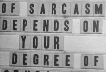 Sarcasm is the way!